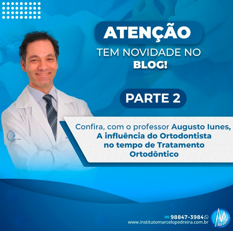 A influência do Ortodontista no tempo de Tratamento Ortodôntico – PARTE 2