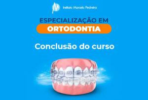 Conclusão do curso Especialização em Ortodontia